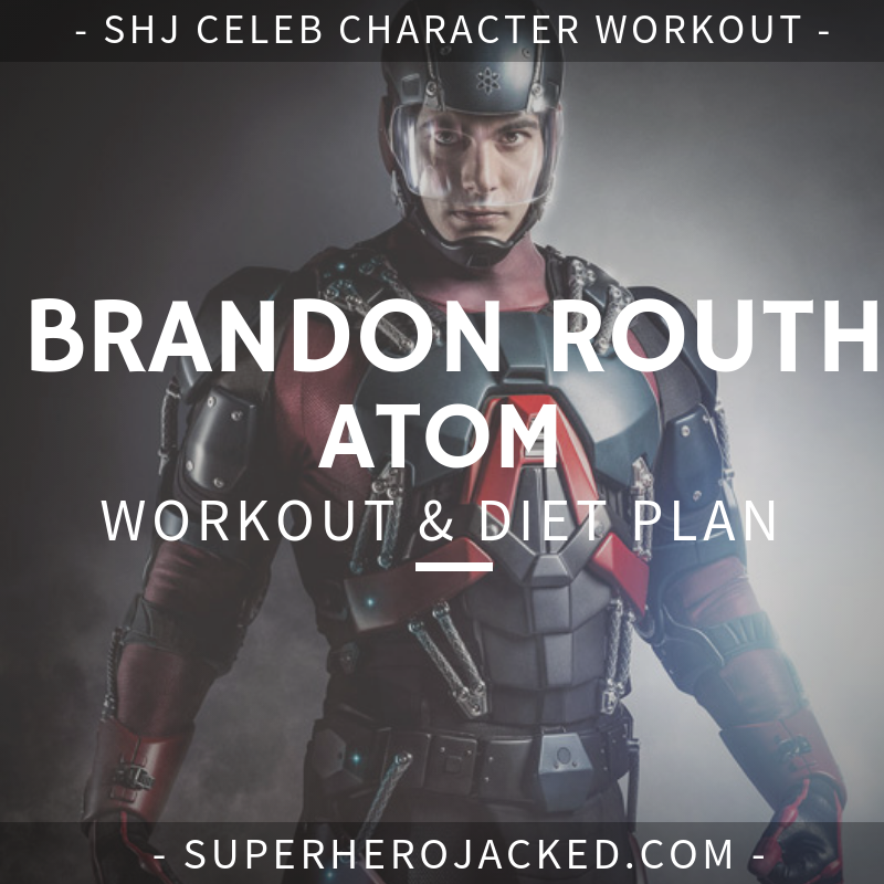 Brandon Routh Atom Workout and Diet