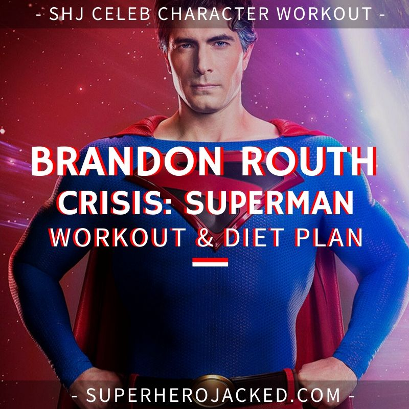 Brandon Routh Crisis_ Superman Workout and Diet