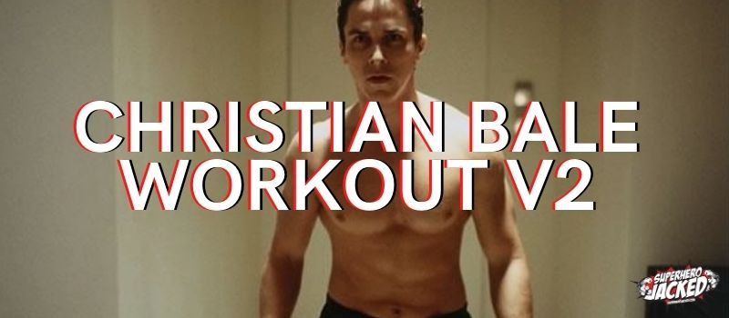 Christian Bale Workout V2
