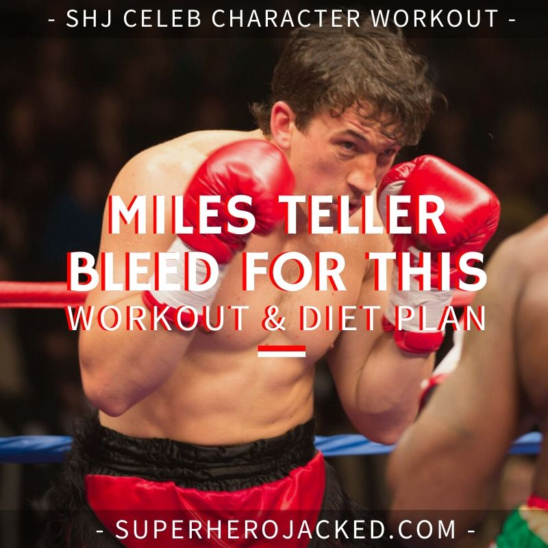 Miles Teller Bleed For This Workout and Diet