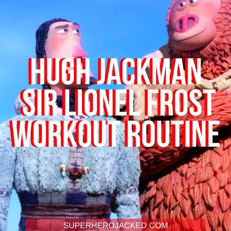 Hugh Jackman Sir Lionel Frost Workout Routine