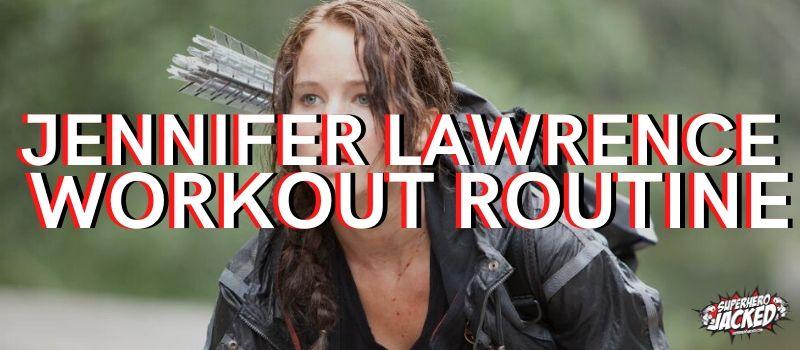 Jennifer Lawrence Workout Routine