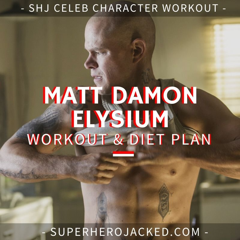 Matt Damon Elysium Workout and Diet