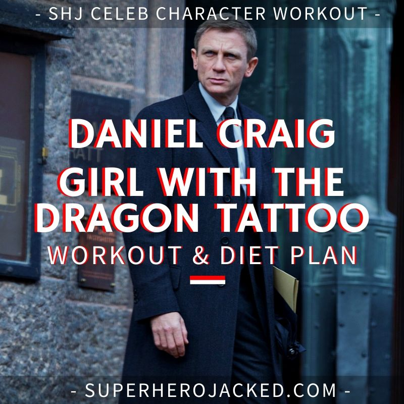 Daniel Craig Girl with The Dragon Tattoo Workout and Diet