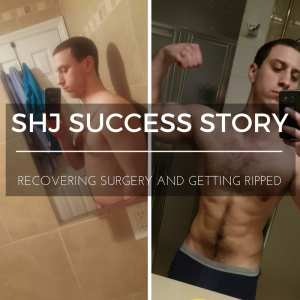 SHJ Success Story: Andrew gets Shredded after Surgery