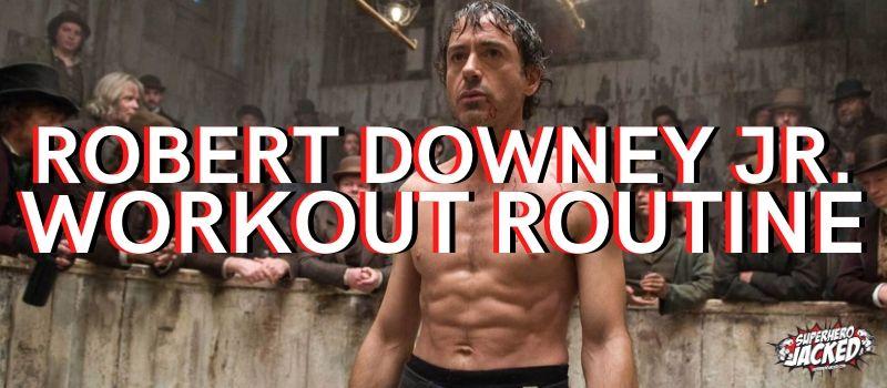 Robert Downey Jr Workout