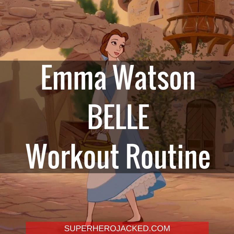 Emma Watson Belle Workout Routine