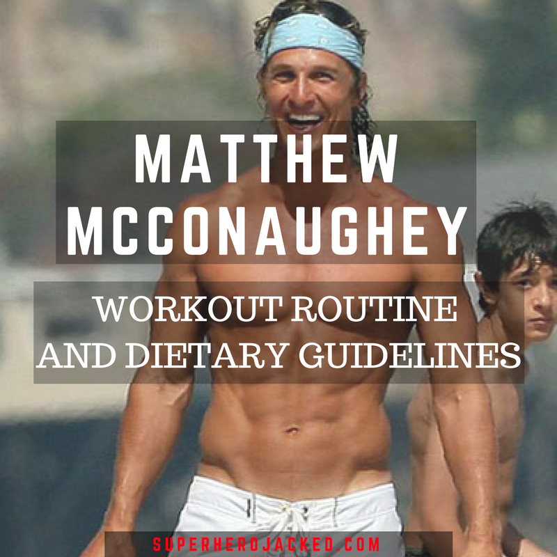 Mathew Mcconaughey Workout Routine