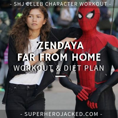 Zendaya Far From Home Workout and Diet