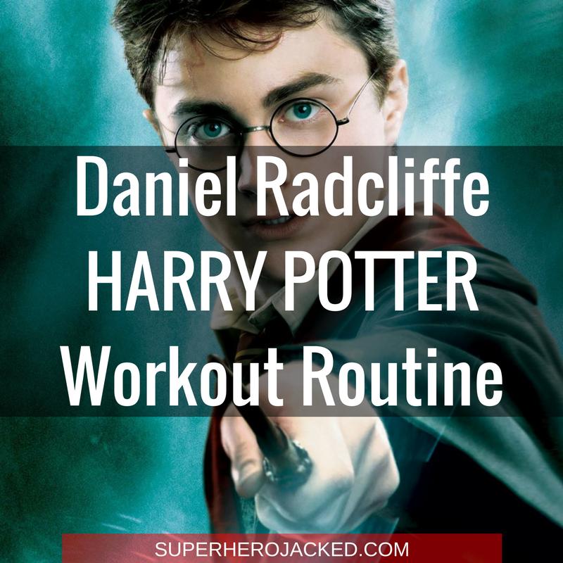 Daniel Radcliffe Harry Potter Workout Routine