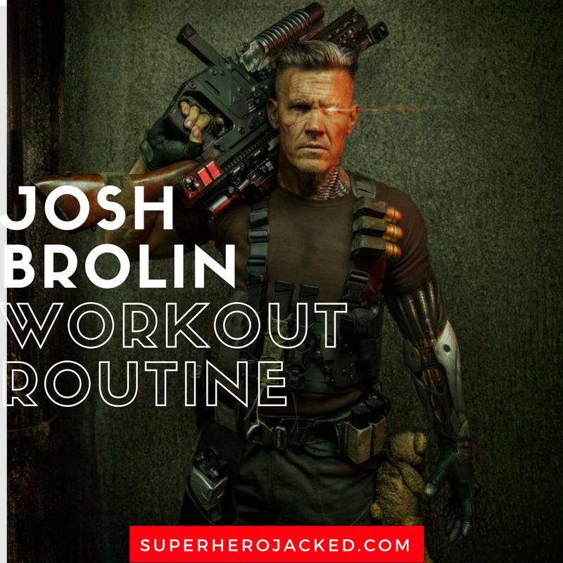 Josh Brolin Workout Routine