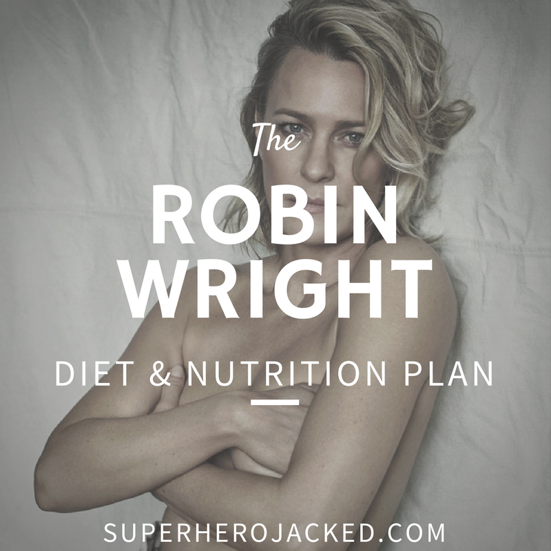 Robin Wright Diet and Nutrition