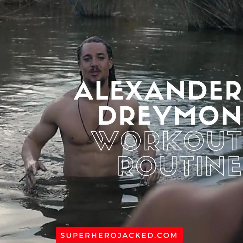 Alexander Dreymon Workout Routine