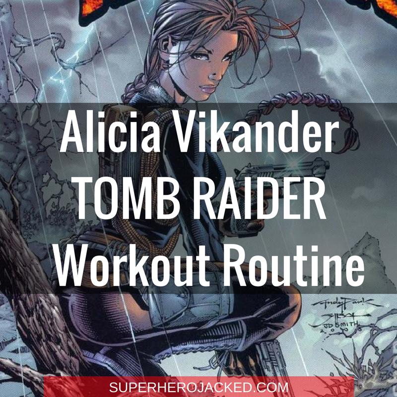 Alicia Vikander Tomb Raider Workout Routine