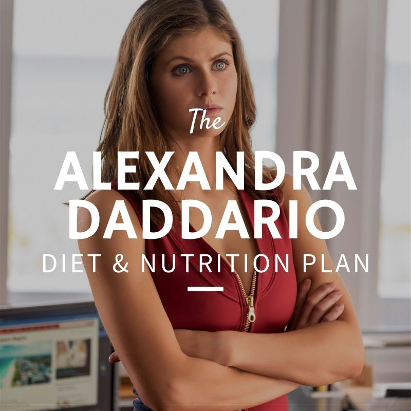 Alexandra Daddario Diet and Nutrition