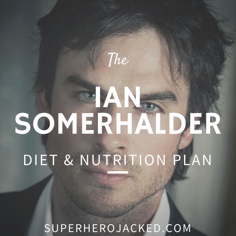 Ian Somerhalder Diet and Nutrition