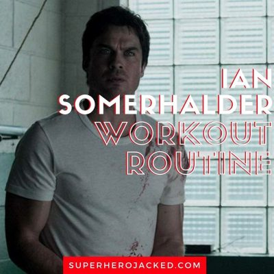 Ian Somerhalder Workout