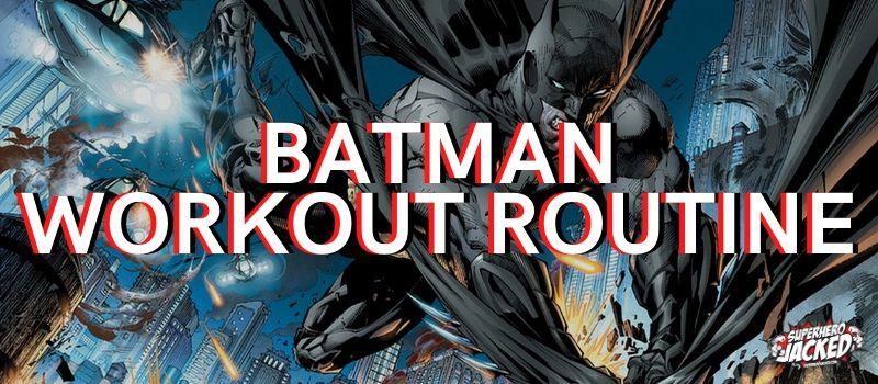 Batman Workout Routine