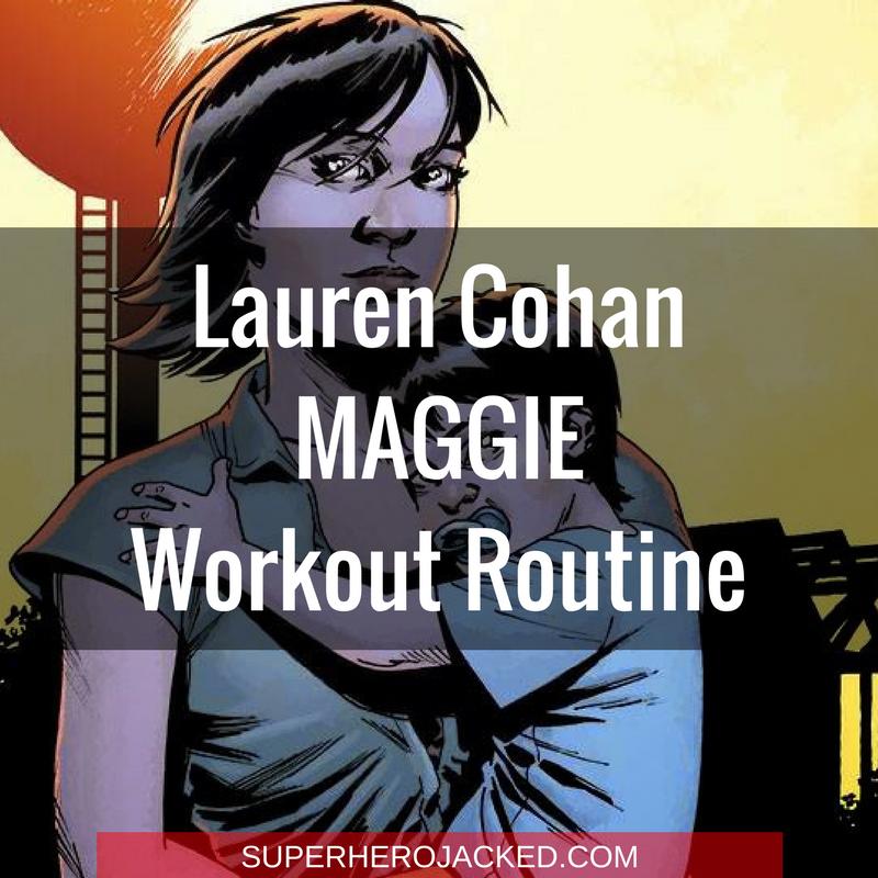 Lauren Cohan Maggie Workout Routine