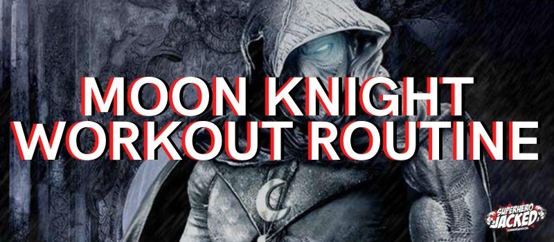 Moon Knight Routine