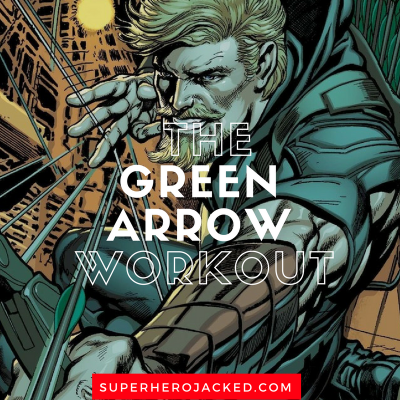 The Green Arrow Workout