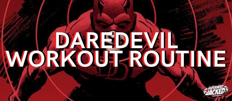 Daredevil Workout Routine