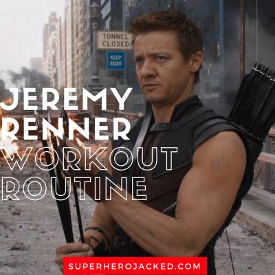 Jeremy Renner Workout Routine