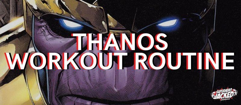 Thanos Workout Routine