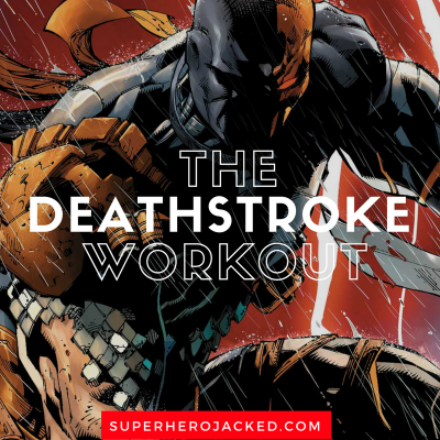 The Deathstroke Workout