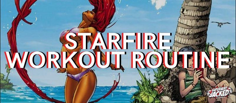 Starfire Workout Routine