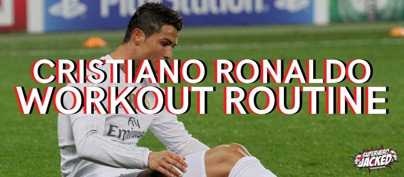 Cristiano Ronaldo Workout Routine