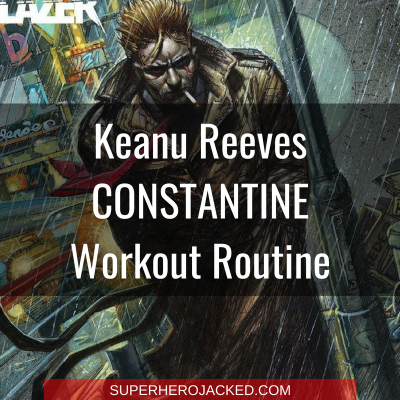 Keanu Reeves Constantine Workout Routine