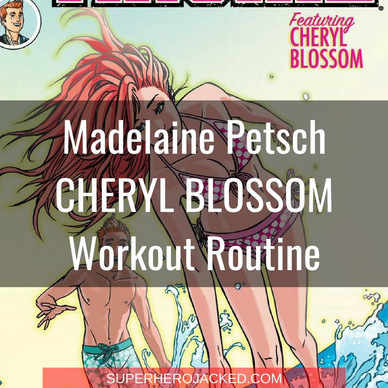 Madelaine Petsch Cheryl Blossom Workout Routine