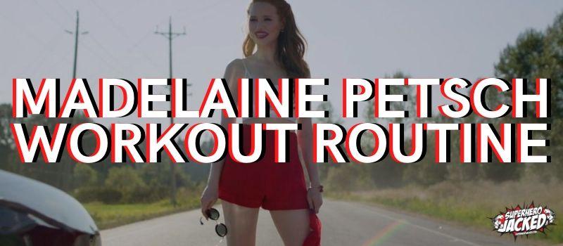Madelaine Petsch Workout Routine