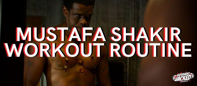 Mustafa Shakir Workout Routine