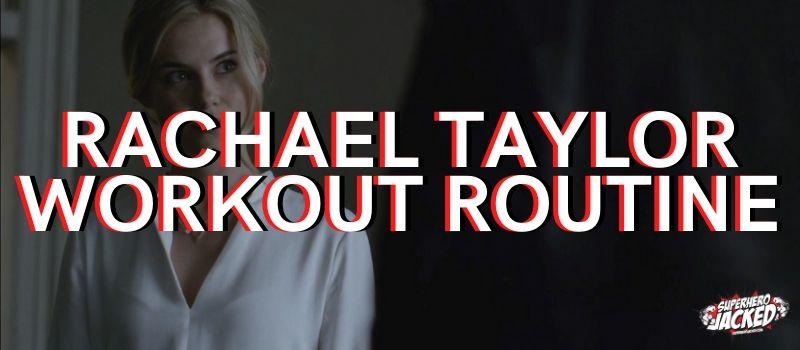 Rachael Taylor Workout Routine
