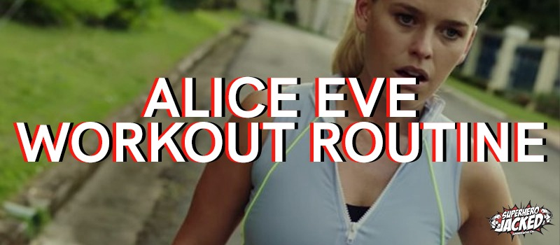 Alice Eve Workout Routine