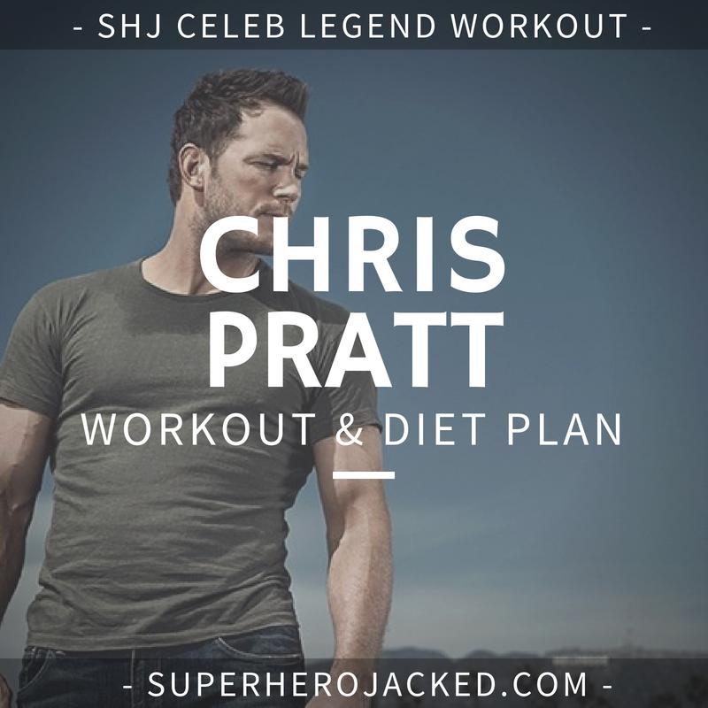 Chris Pratt Workout Routine and Diet
