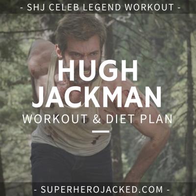 Hugh Jackman Workout Routine and Diet