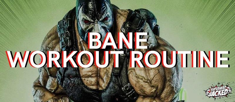 Bane Workout Routine