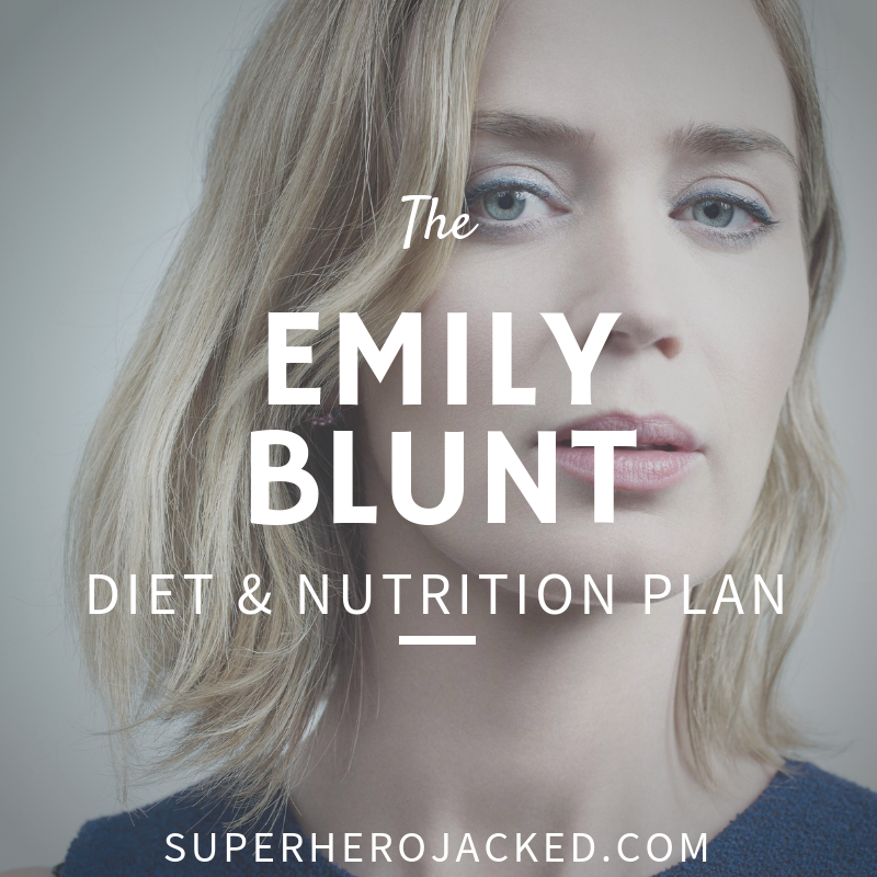 Emily Blunt Diet and Nutrition Plan