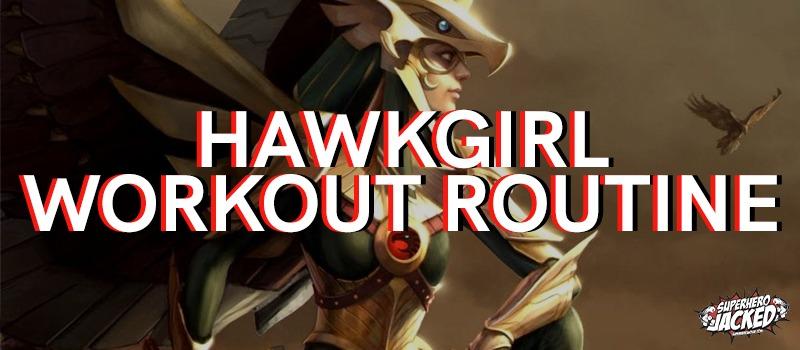 Hawkgirl Workout Routine