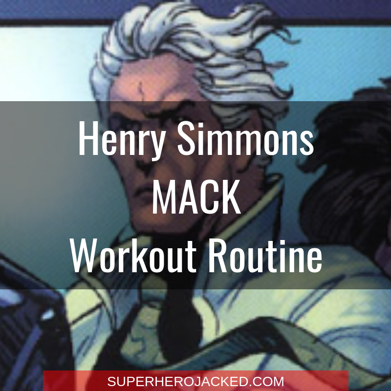 Henry Simmons Mack Workout Routine