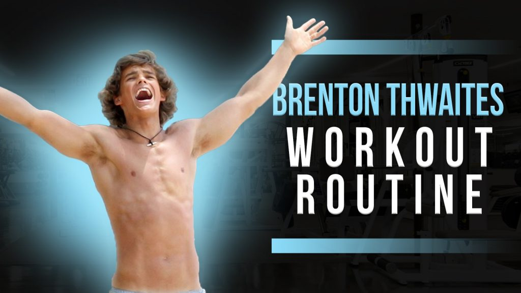 Brenton Thwaites Workout