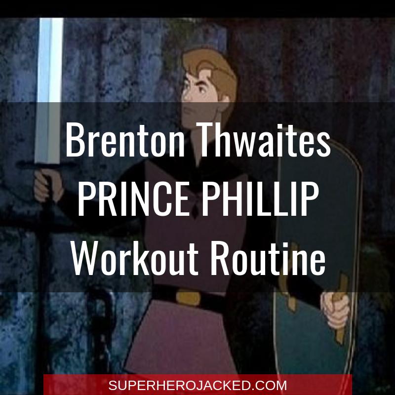 Brenton Thwaites Prince Phillip Workout
