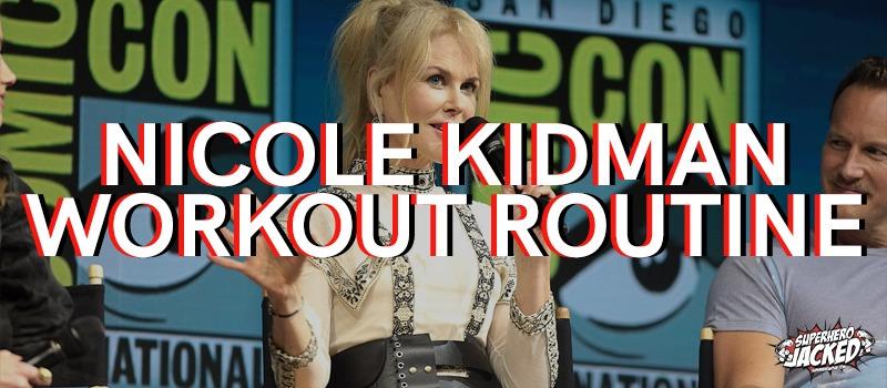 Nicole Kidman Workout Routine