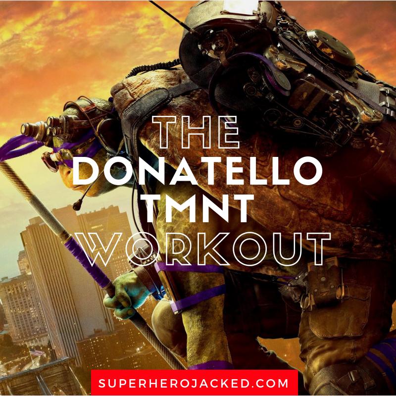 The Donatello TMNT Workout