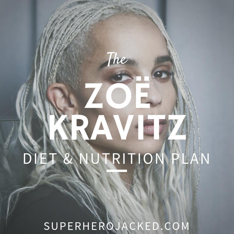 Zoë Kravitz Diet and Nutrition Plan