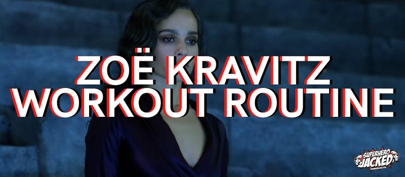 Zoe Kravitz Workout Routine
