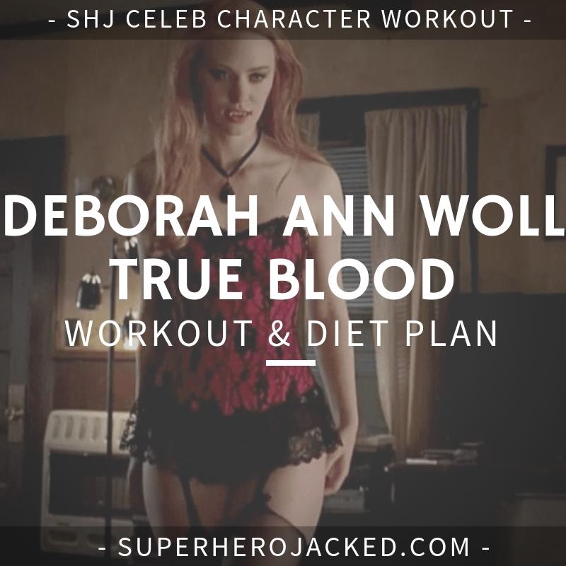 Deborah Ann Woll True Blood Workout and Diet